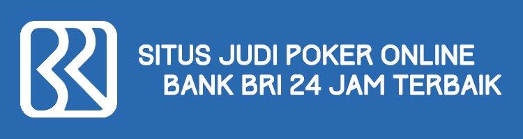 Situs Judi Bri Poker Terbaik