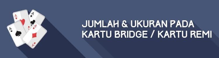 Jumlah Kartu Bridge Serta Ukuran Kartu Remi