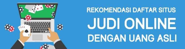 Rekomendasi Daftar Situs Judi Online Terpercaya Indonesia