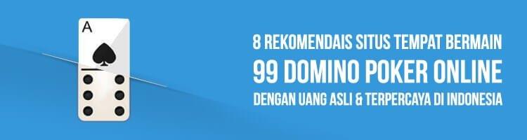Situs 99 Domino Poker Online Uang Asli