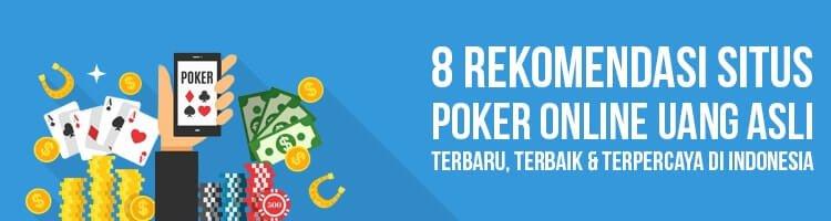 Rekomendasi Situs Poker Online Uang Asli Terbaik