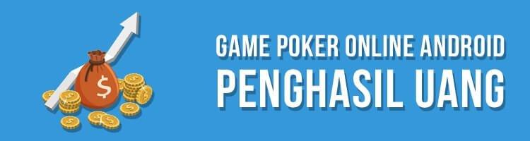 Simak Game Poker Android Yang Menghasilkan Uang Secara Online